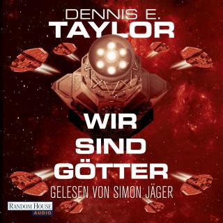 Dennis E. Taylor: Wir sind Götter