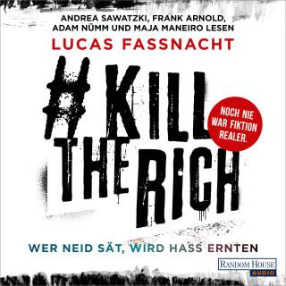 Lucas Fassnacht: #KillTheRich - Wer Neid sät, wird Hass ernten