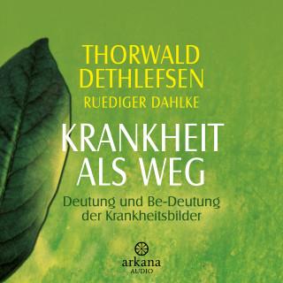 Thorwald Dethlefsen, Ruediger Dahlke: Krankheit als Weg
