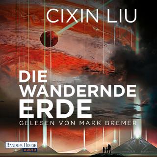 Cixin Liu: Die wandernde Erde