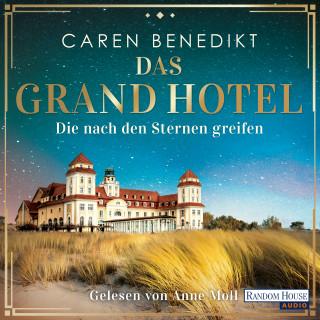 Caren Benedikt: Das Grand Hotel - Die nach den Sternen greifen