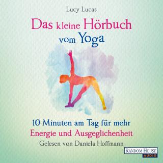 Lucy Lucas: Das kleine Hör-Buch vom Yoga