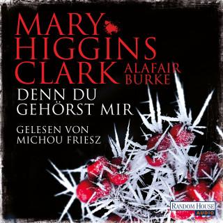 Mary Higgins Clark, Alafair Burke: Denn du gehörst mir