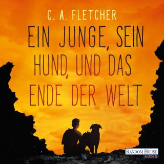 C.A. Fletcher: Ein Junge, sein Hund und das Ende der Welt