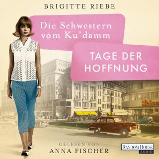 Brigitte Riebe: Die Schwestern vom Ku'damm. Tage der Hoffnung