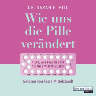Sarah E. Hill: Wie uns die Pille verändert