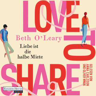 Beth O'Leary: Love to share – Liebe ist die halbe Miete