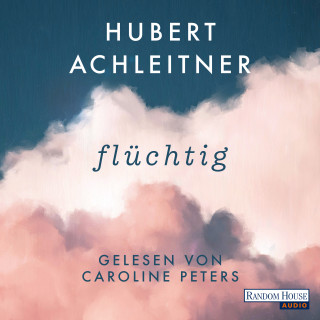 Hubert Achleitner: Flüchtig
