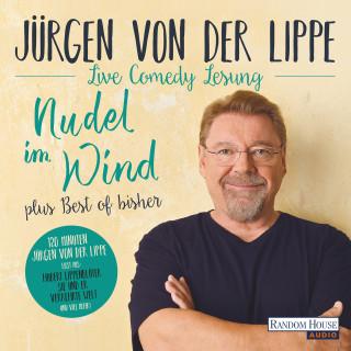 Jürgen von der Lippe: Nudel im Wind - plus Best of bisher