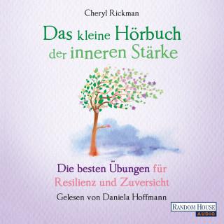 Cheryl Rickman: Das kleine Hör-Buch der inneren Stärke