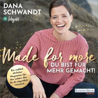 Dana Schwandt: Made for more – Du bist für mehr gemacht