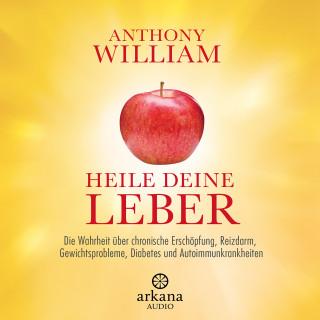 Anthony William: Heile deine Leber