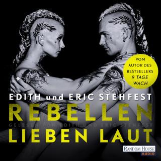 Edith Stehfest, Eric Stehfest: Rebellen lieben laut
