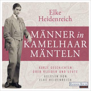 Elke Heidenreich: Männer in Kamelhaarmänteln