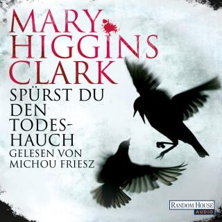 Mary Higgins Clark: Spürst du den Todeshauch