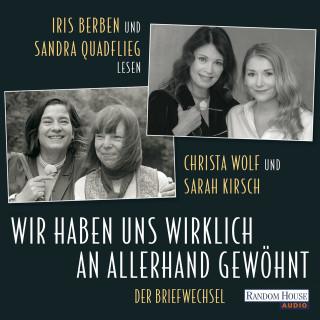 Christa Wolf, Sarah Kirsch: Wir haben uns wirklich an allerhand gewöhnt