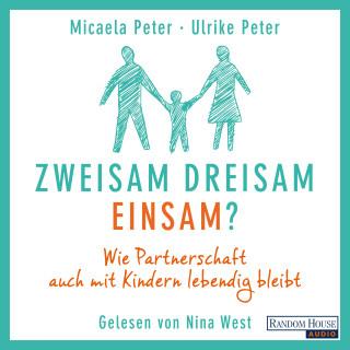 Micaela Peter, Ulrike Peter: Zweisam. Dreisam. Einsam?