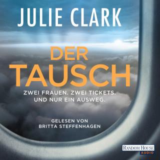 Julie Clark: Der Tausch – Zwei Frauen. Zwei Tickets. Und nur ein Ausweg.