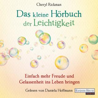 Cheryl Rickman: Das kleine Hör-Buch der Leichtigkeit