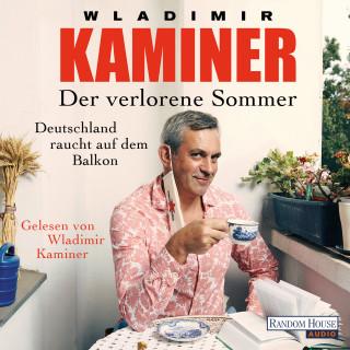 Wladimir Kaminer: Der verlorene Sommer