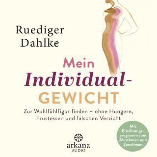 Ruediger Dahlke: Mein Individualgewicht