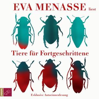 Eva Menasse: Tiere für Fortgeschrittene (gekürzt)