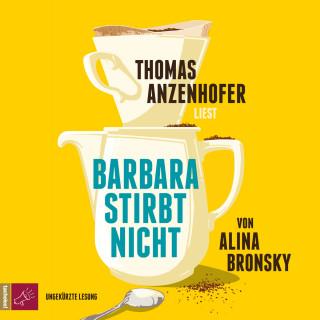 Alina Bronsky: Barbara stirbt nicht (Ungekürzt)