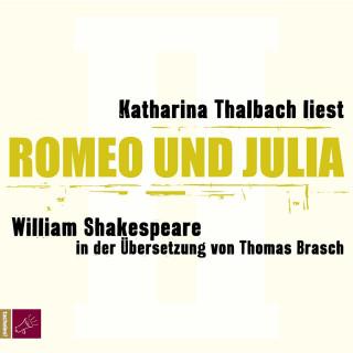 William Shakespeare: Romeo und Julia (Ungekürzt)
