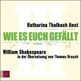 William Shakespeare: Wie es euch gefällt (Ungekürzt)