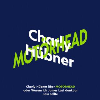 Charly Hübner: Charly Hübner über Motörhead (Ungekürzt)