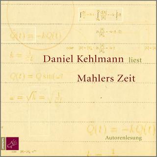 Daniel Kehlmann: Mahlers Zeit (Ungekürzt)