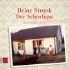 Heinz Strunk: Der Schorfopa
