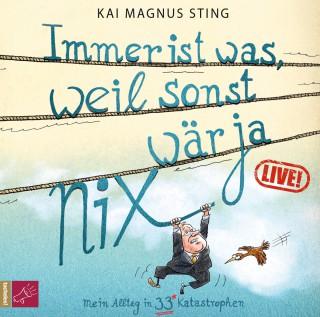 Kai Magnus Sting: Immer ist was, weil sonst wär ja nichts (Live) (Live)