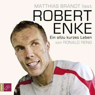 Ronald Reng: Robert Enke - Ein allzu kurzes Leben