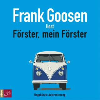 Frank Goosen: Förster, mein Förster (ungekürzt)