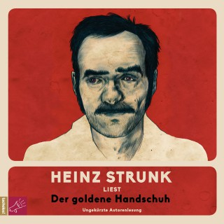 Heinz Strunk: Der goldene Handschuh (ungekürzt)