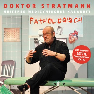 Doktor Stratmann: Pathologisch