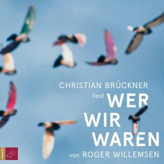 Roger Willemsen: Wer wir waren (ungekürzt)