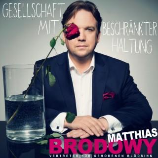 Matthias Brodowy: Gesellschaft mit beschränkter Haltung - Live