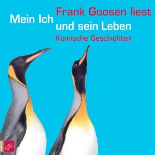 Frank Goosen: Mein Ich und sein Leben