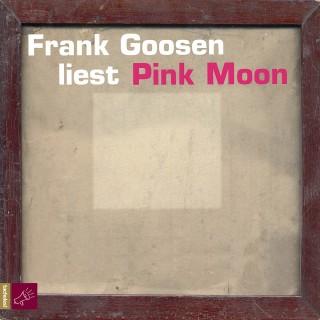 Frank Goosen: Pink Moon