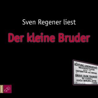 Sven Regener: Der kleine Bruder