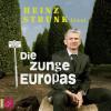 Heinz Strunk: Die Zunge Europas