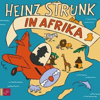 Heinz Strunk: Heinz Strunk in Afrika