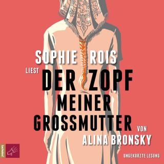 Alina Bronsky: Der Zopf meiner Großmutter (Ungekürzt)