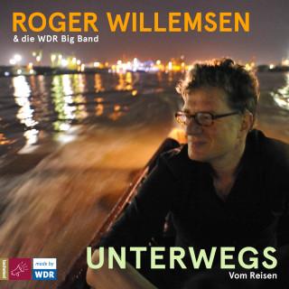 Roger Willemsen: Unterwegs. Vom Reisen