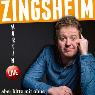 Martin Zingsheim: aber bitte mit ohne