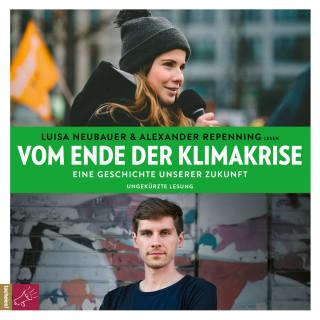 Luisa Neubauer, Alexander Repenning: Vom Ende der Klimakrise - Eine Geschichte unserer Zukunft (ungekürzt)
