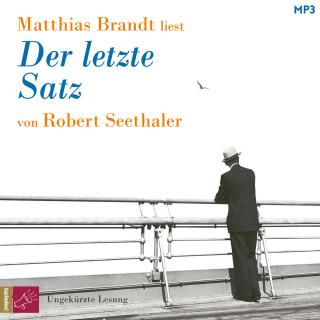 Robert Seethaler: Der letzte Satz (ungekürzt)