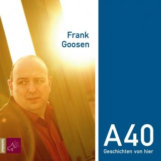 Frank Goosen: A40
